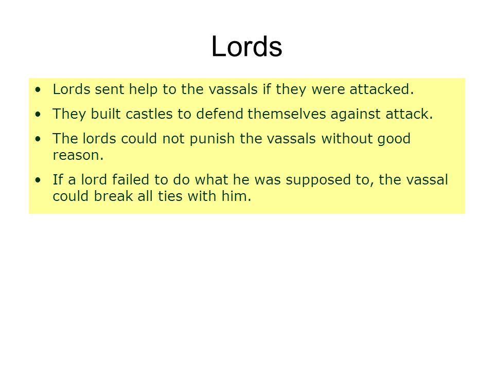 Lords Lords sent help to the vassals if they were attacked.