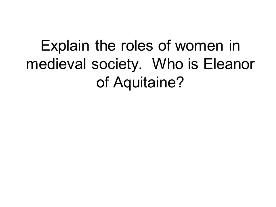 Explain the roles of women in medieval society