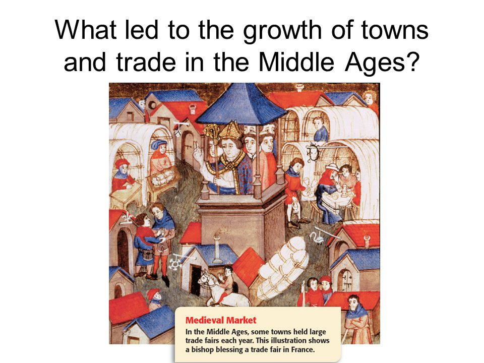 What led to the growth of towns and trade in the Middle Ages