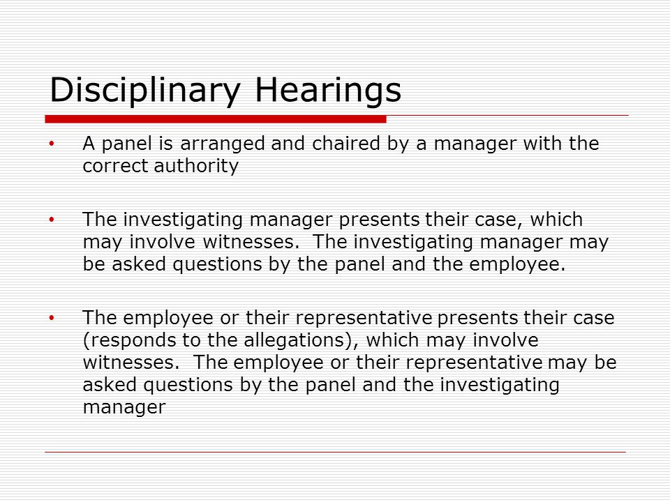 disciplinary case Example of a disciplinary procedure  and any evidence in support of this prior to the meeting and they will be given the opportunity to state their case.