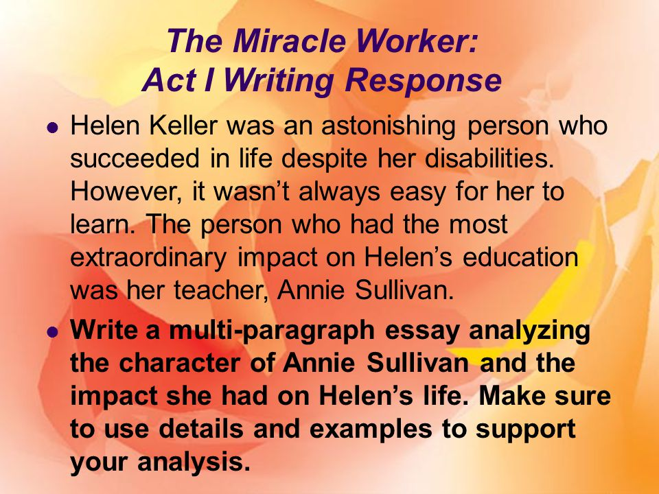 essay about miracle worker 2017 - 2018 curriculum catalog  the miracle worker  1 the history of drama 9 essay: miracle worker 2 elements of drama 10.