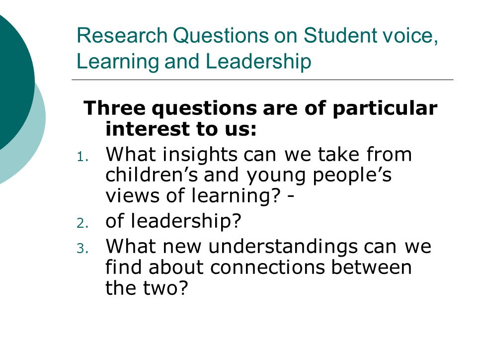 Research Questions on Student voice, Learning and Leadership