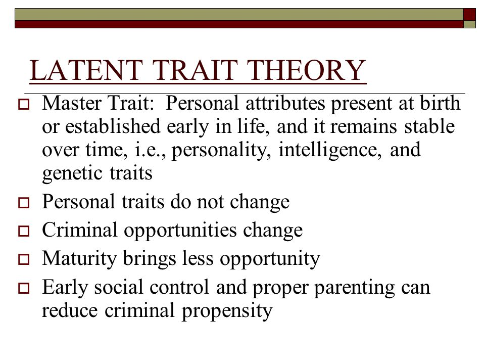 trait theory of crime Situational crime prevention efforts are designed to reduce or redirect crime by making it more difficult to profit from illegal acts trait theories: biosocial and psychological views the origins of trait theory.