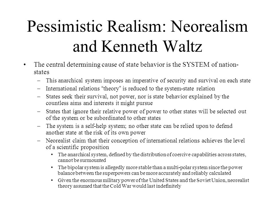 kenneth waltz theory and realist thinking Theories and an overview of the development of realist thought in the twentieth   manship morgenthau and kenneth waltz are exemplary strong realists.