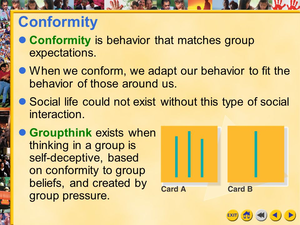 Conformity Conformity is behavior that matches group expectations.