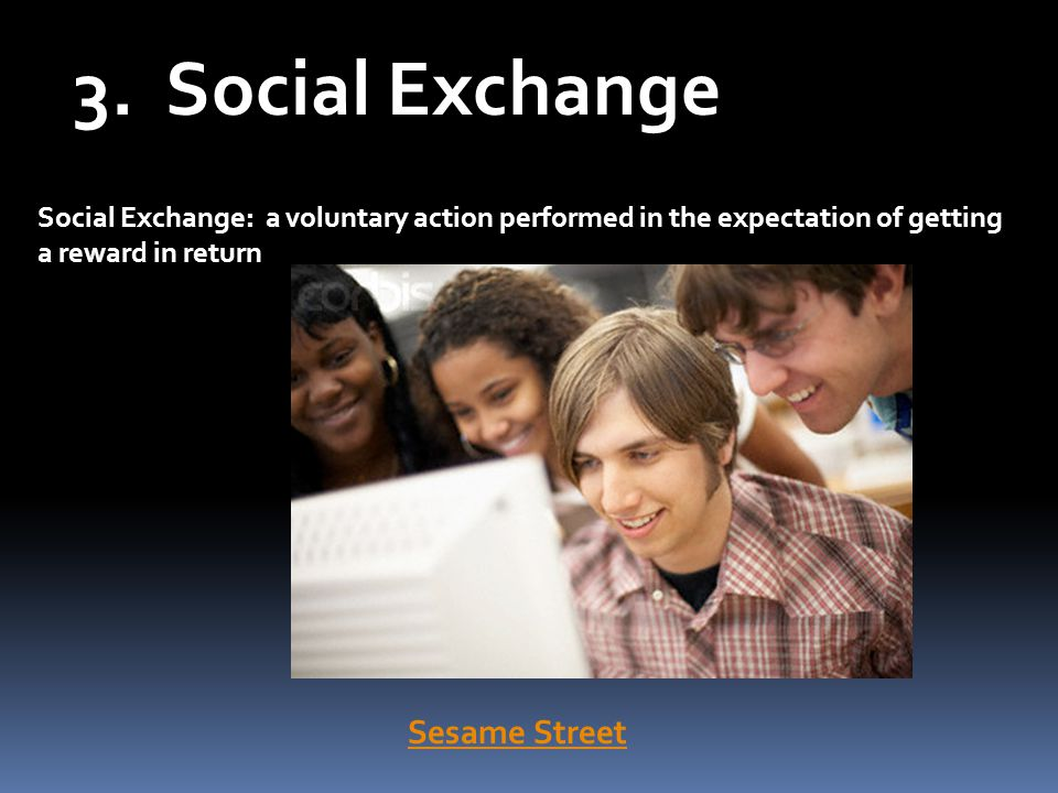 3. Social Exchange Sesame Street