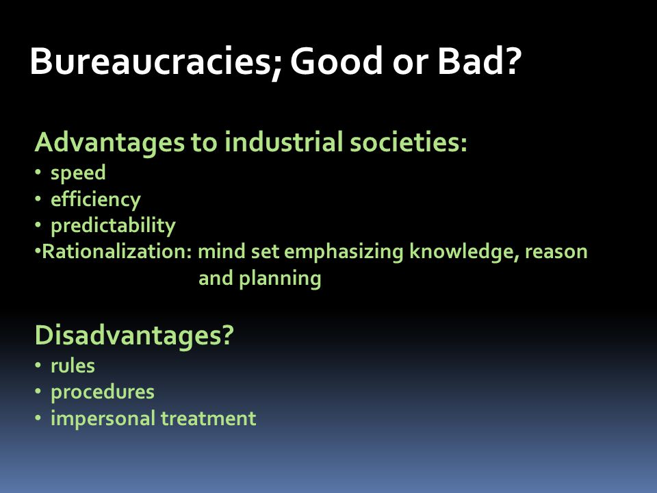Bureaucracies; Good or Bad