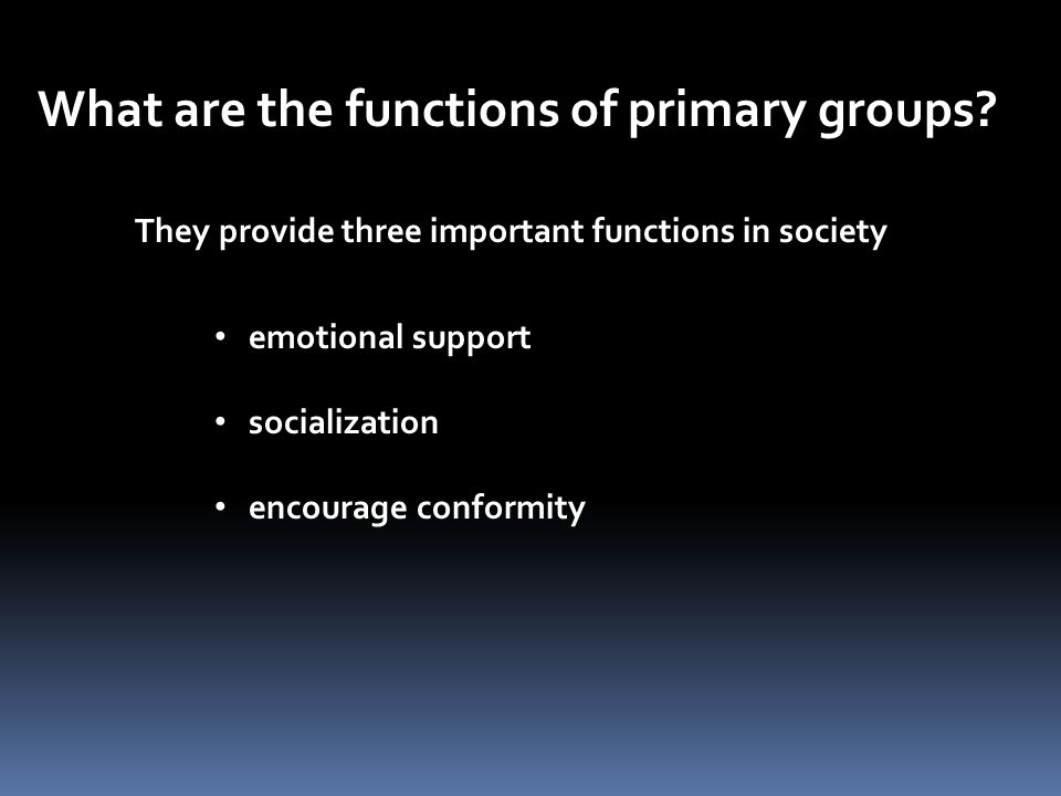 What are the functions of primary groups