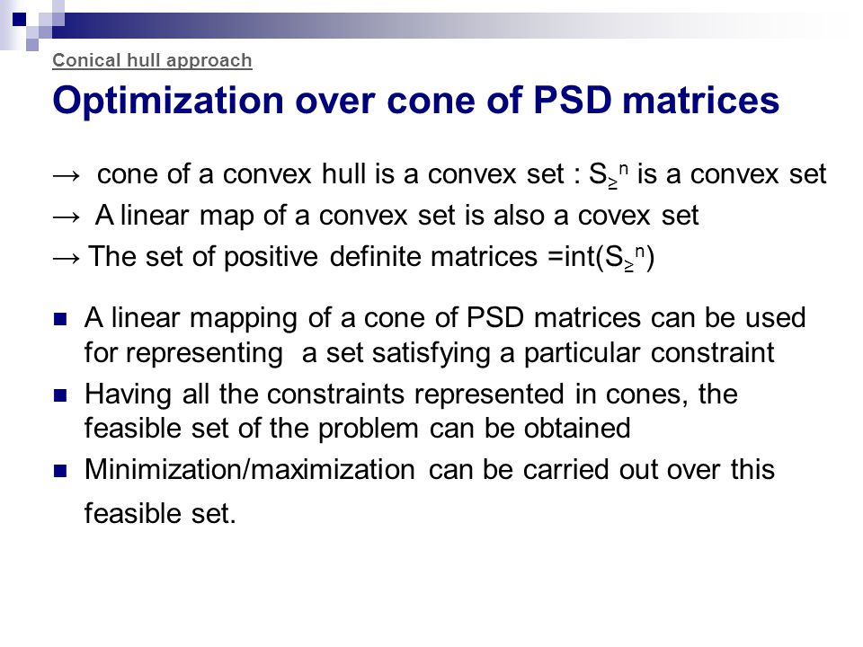Conical hull approach Optimization over cone of PSD matrices