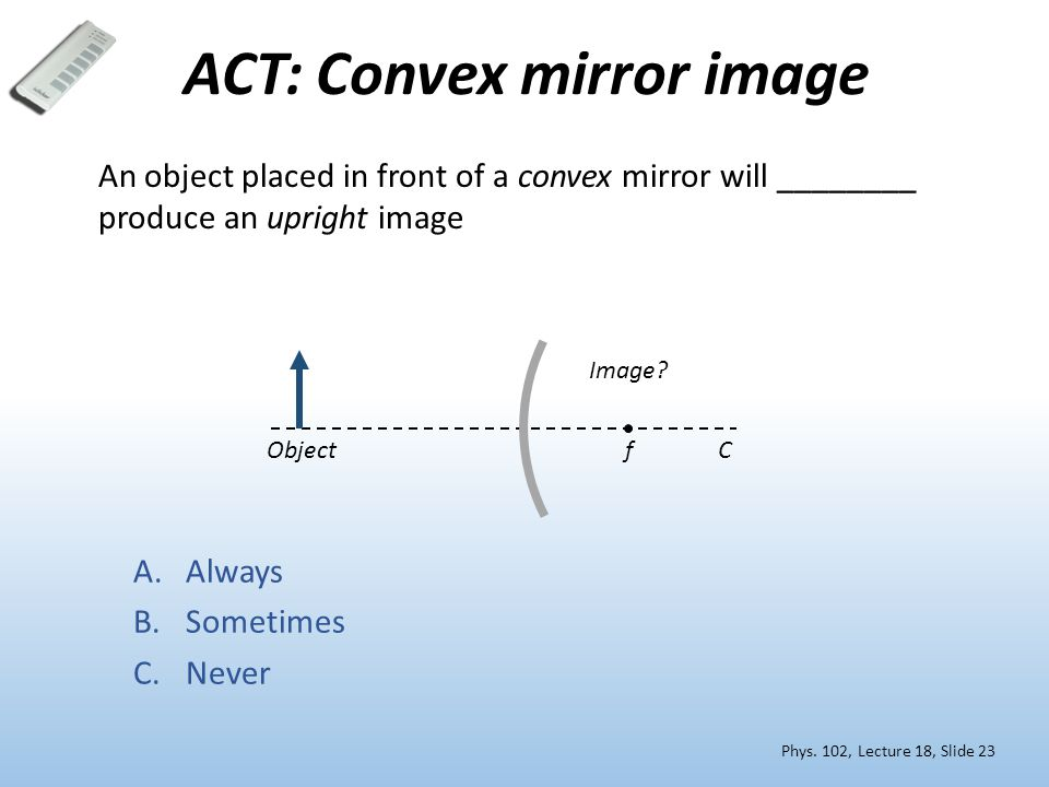 Phys 102 – Lecture 18 Spherical mirrors. - ppt video online download