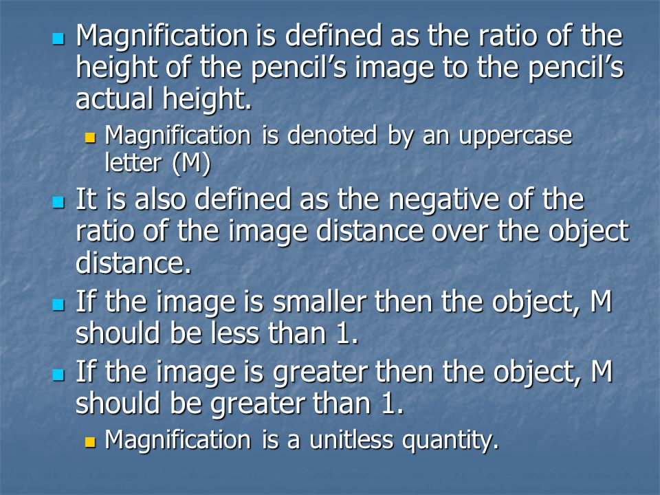 If the image is smaller then the object, M should be less than 1.