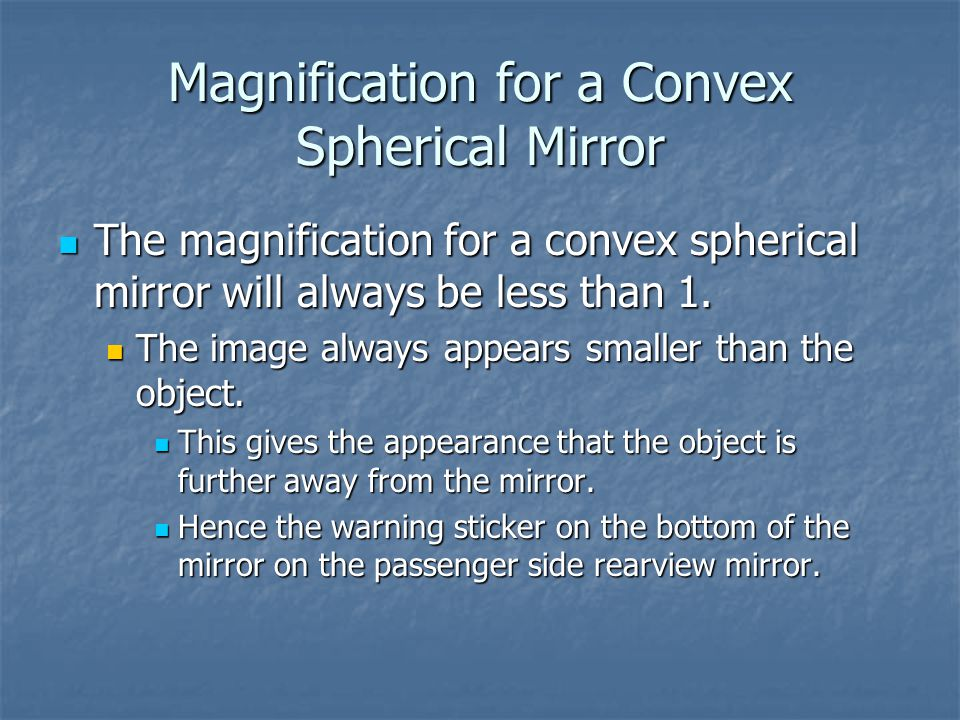 Magnification for a Convex Spherical Mirror