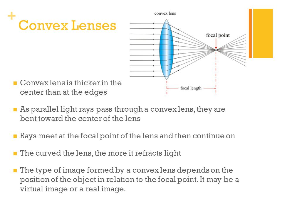 Convex Lenses Convex lens is thicker in the center than at the edges