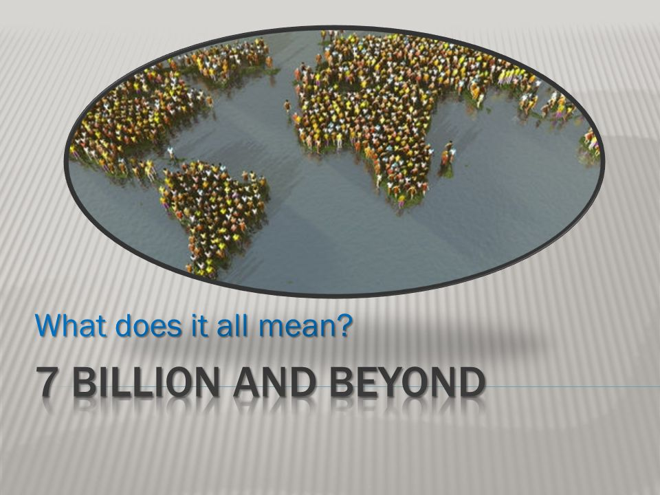 7 Billion And Beyond Ppt Online Download