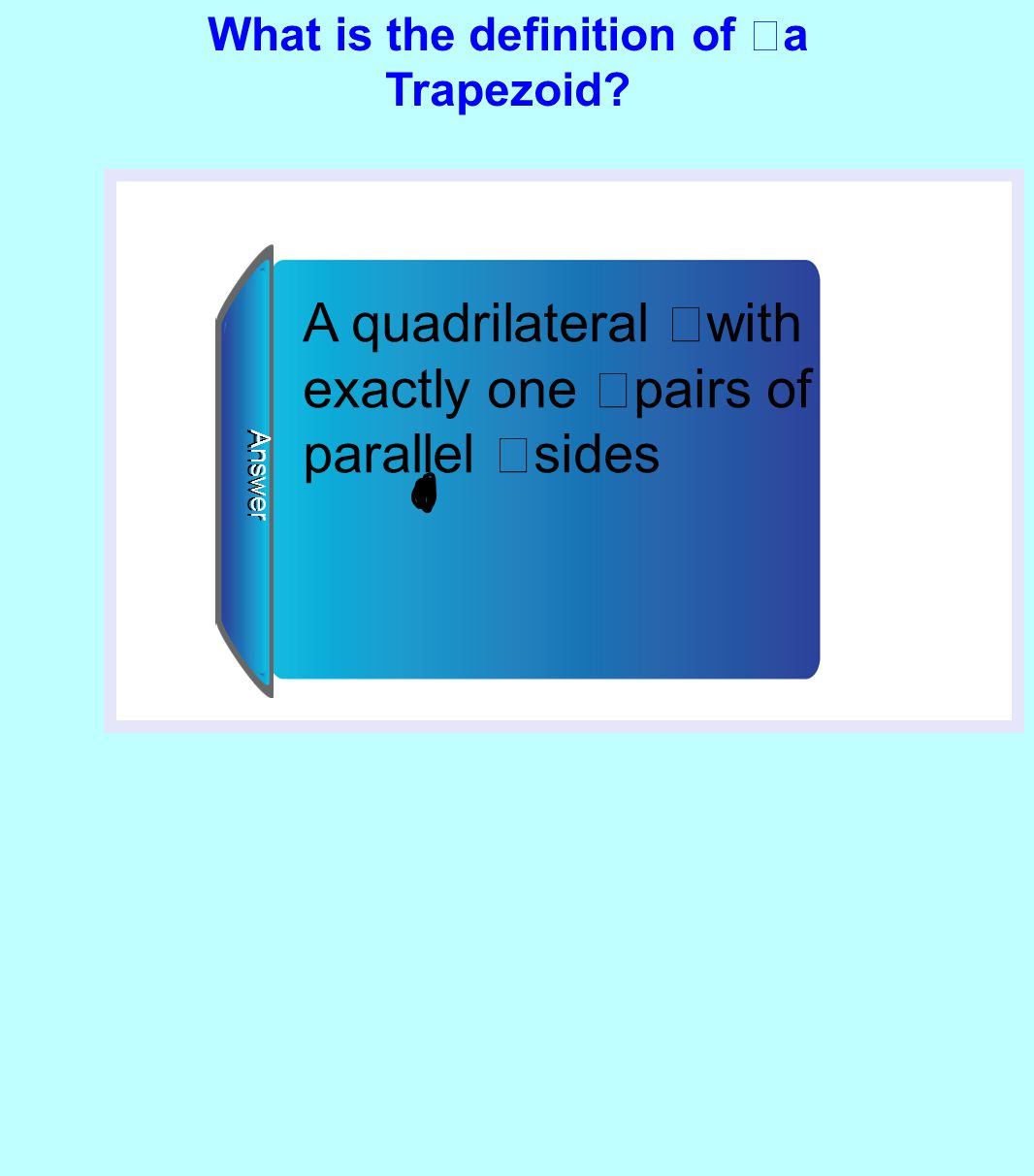 What is the definition of a Trapezoid