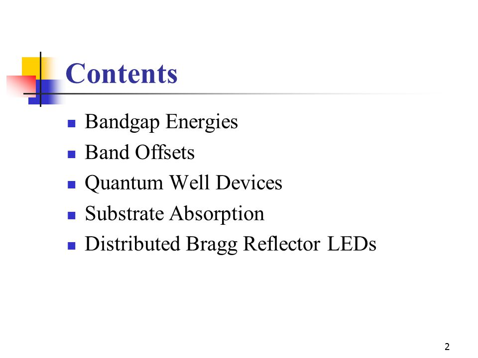 Contents Bandgap Energies Band Offsets Quantum Well Devices
