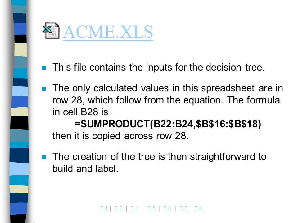 ACME.XLS This file contains the inputs for the decision tree.
