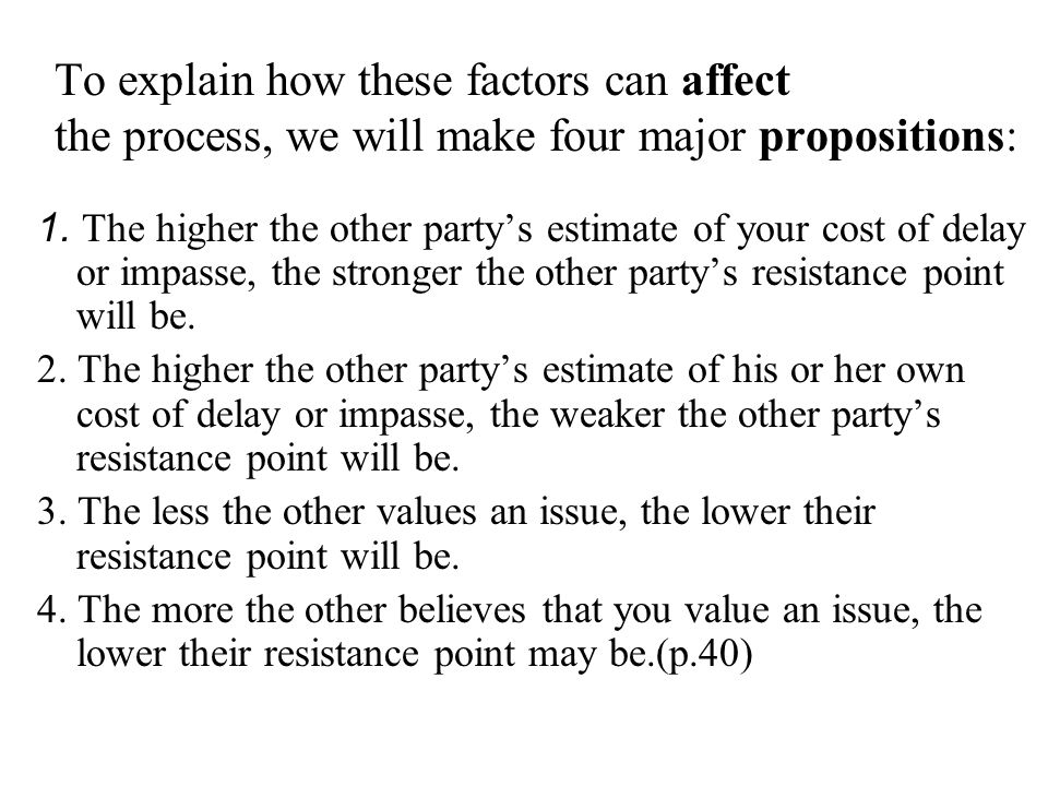 To explain how these factors can affect the process, we will make four major propositions: