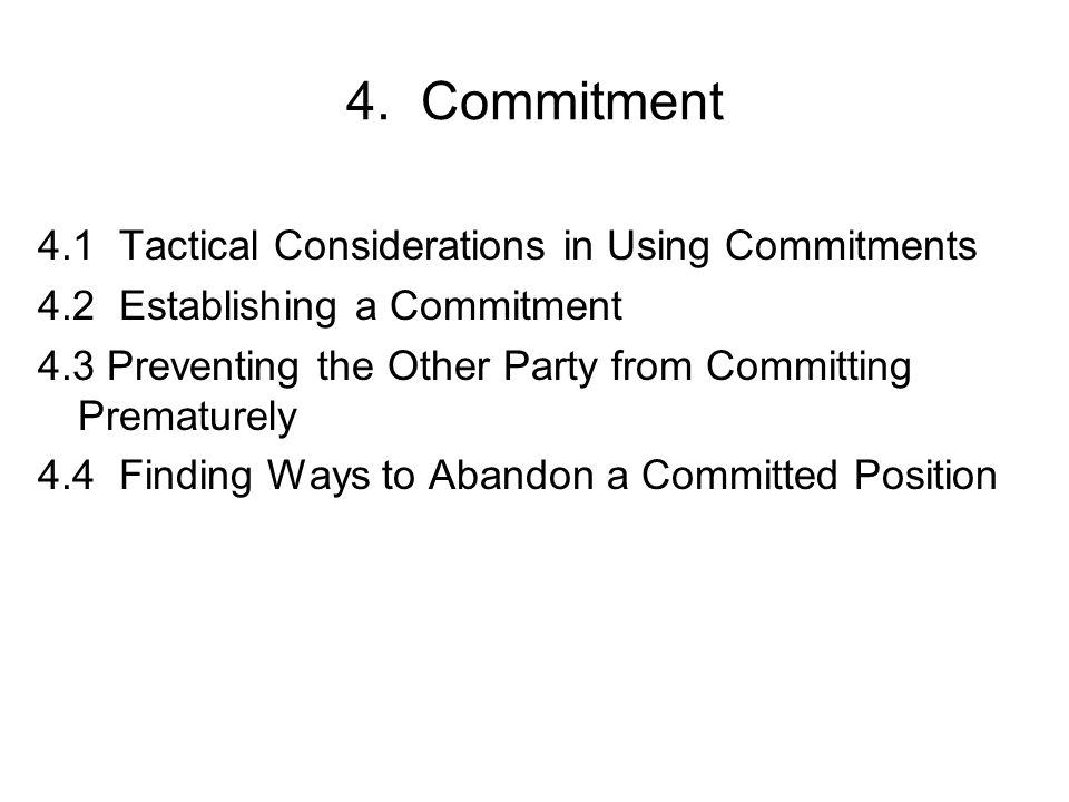 4. Commitment 4.1 Tactical Considerations in Using Commitments