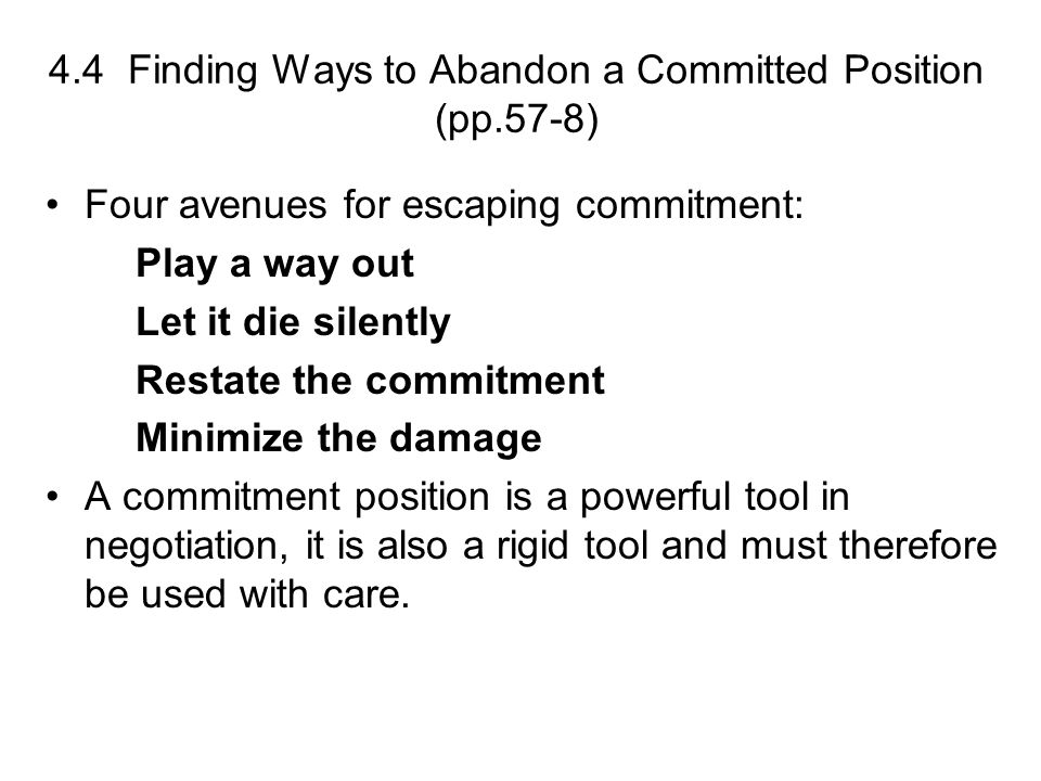 4.4 Finding Ways to Abandon a Committed Position (pp.57-8)