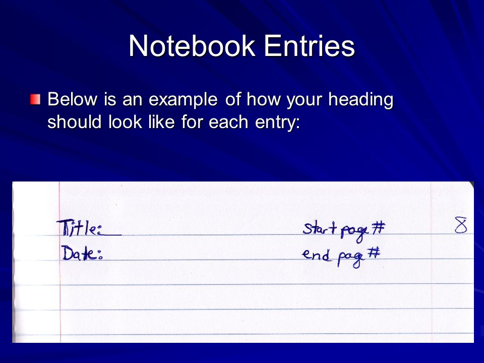 Notebook Entries Below is an example of how your heading should look like for each entry: