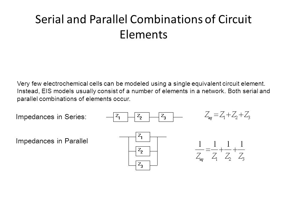 Serial and Parallel Combinations of Circuit Elements