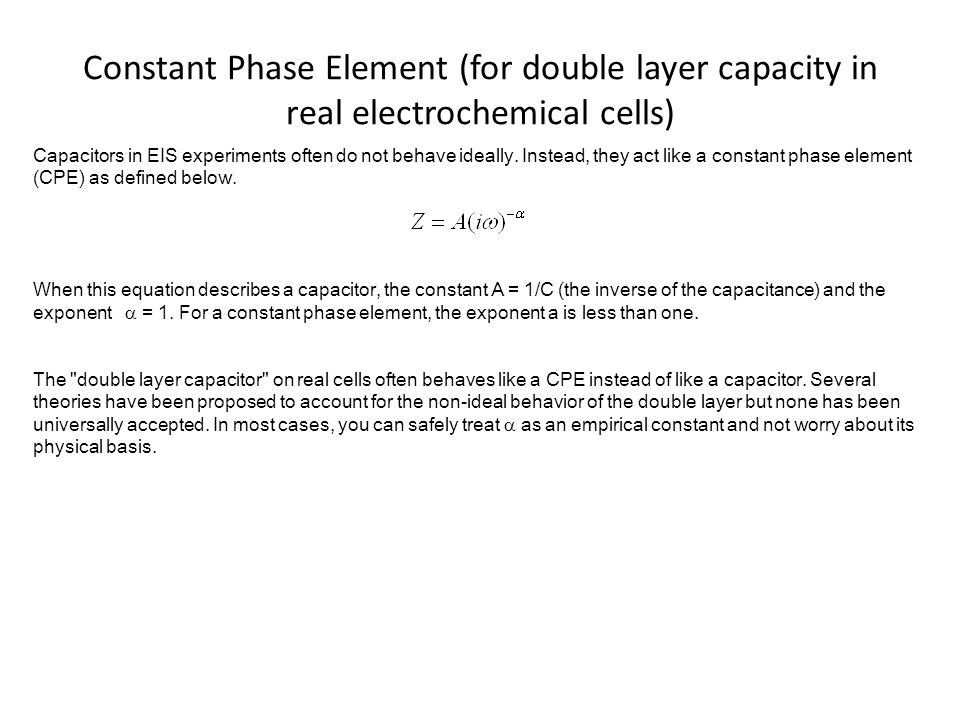 Constant Phase Element (for double layer capacity in real electrochemical cells)