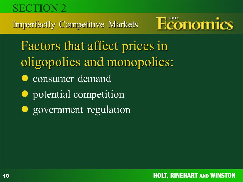 Factors that affect prices in oligopolies and monopolies: