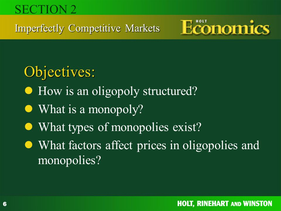 Objectives: SECTION 2 How is an oligopoly structured
