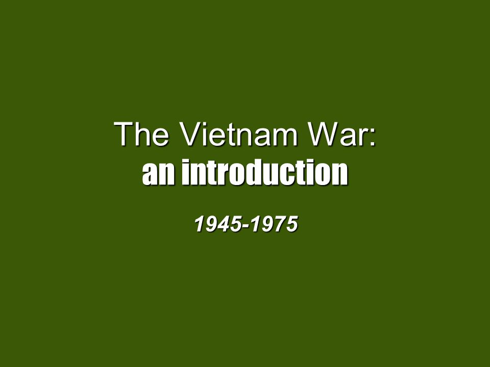an introduction to the issue of vietnam war The history of the world comprises a number of wars and the students are required to write essays on war such as essay on civil war, essay on iraq war, essay on world war, essay on cold war, essay on vietnam war, essay on world war i, essay on world war ii, essay on koreancontinue reading.