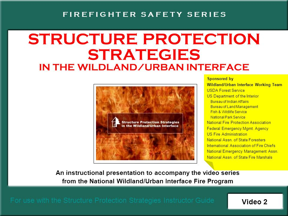 STRUCTURE PROTECTION STRATEGIES IN THE WILDLANDURBAN INTERFACE