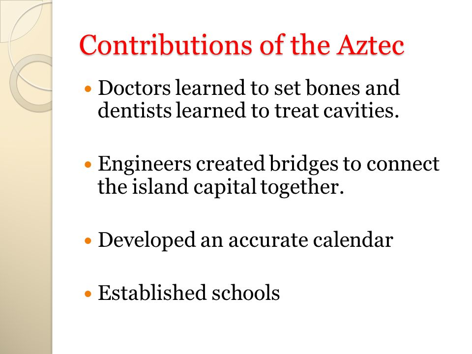 Contributions of the Aztec