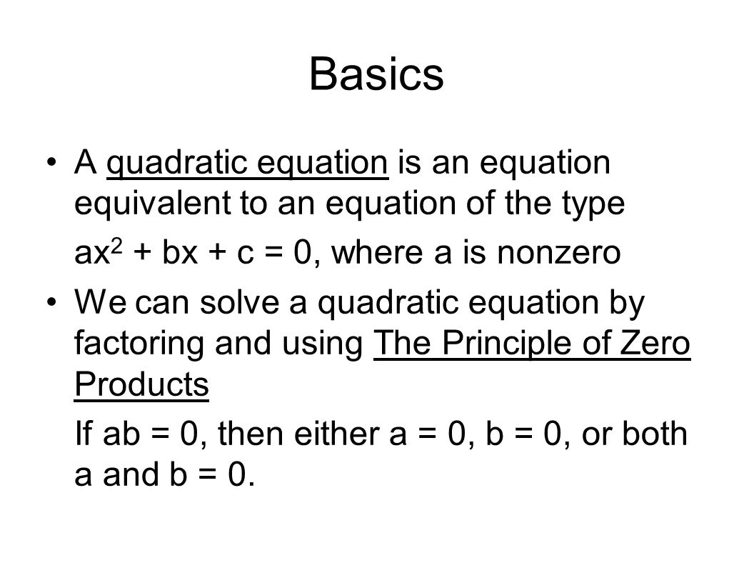 Basics A Quadratic Equation Is An Equation Equivalent To An Equation Of The  Type Ax2