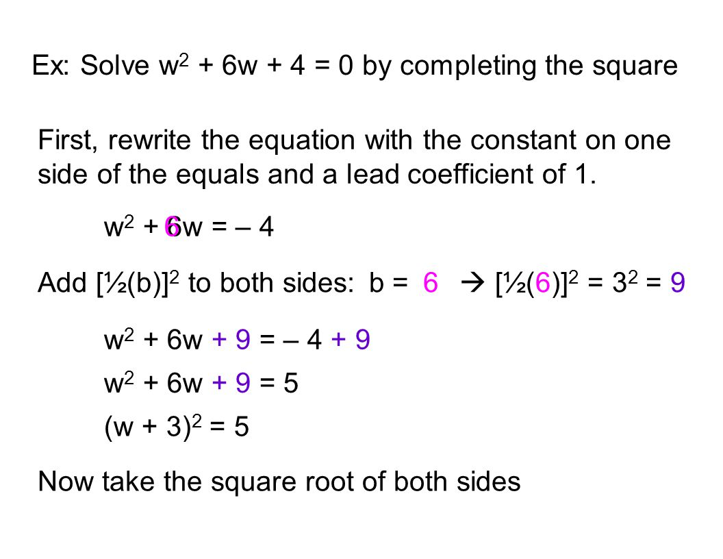 Ex: Solve W2 + 6w + 4 = 0 Bypleting The Square