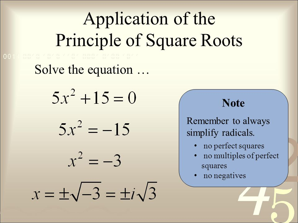 Application of the Principle of Square Roots