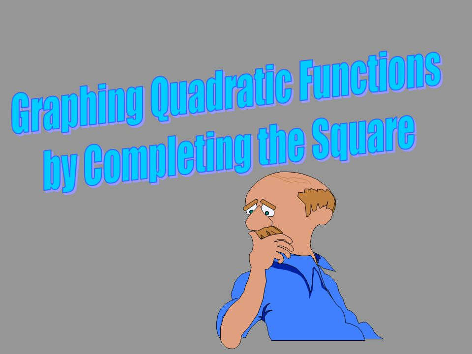 how to solve a quadratic function by completing the square