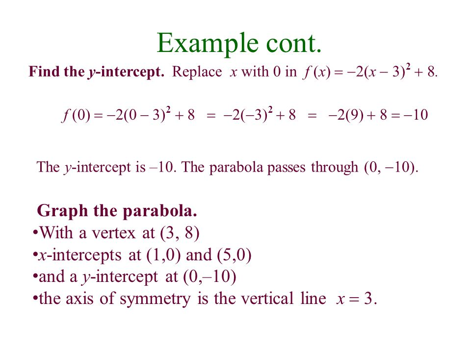 Example cont. Graph the parabola. With a vertex at (3, 8)