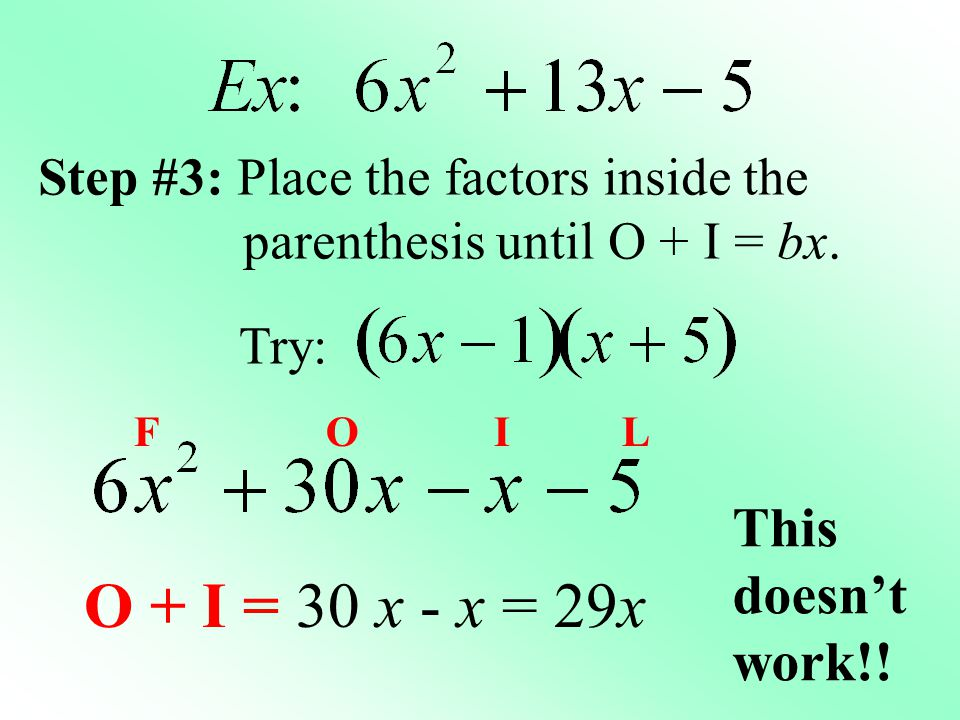 O + I = 30 x - x = 29x This doesn't work!!