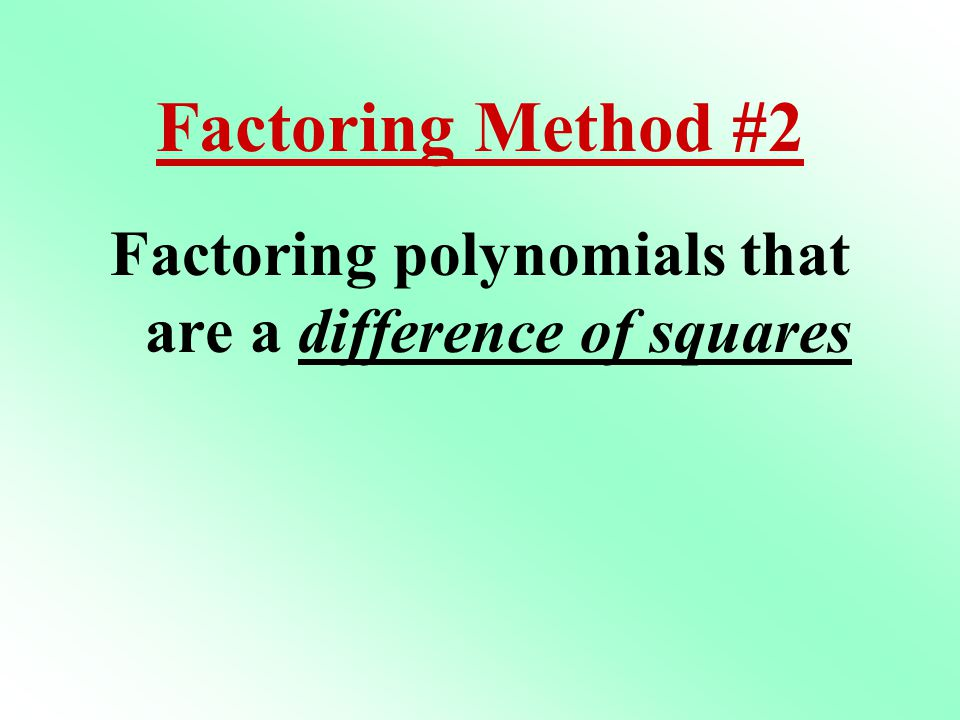 Factoring polynomials that are a difference of squares