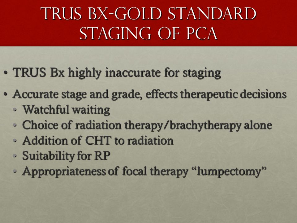 TRUS BX-Gold Standard Staging of PCa