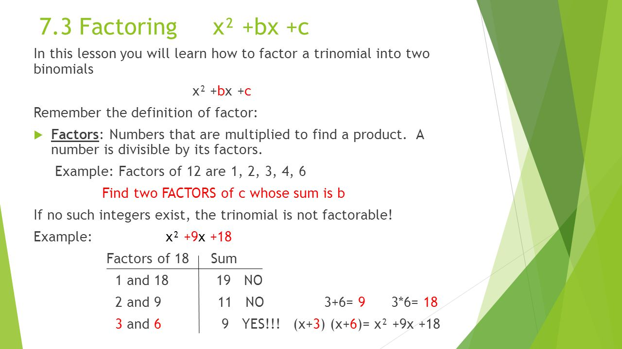 73 Factoring X   +bx +c In This Lesson You Will Learn How