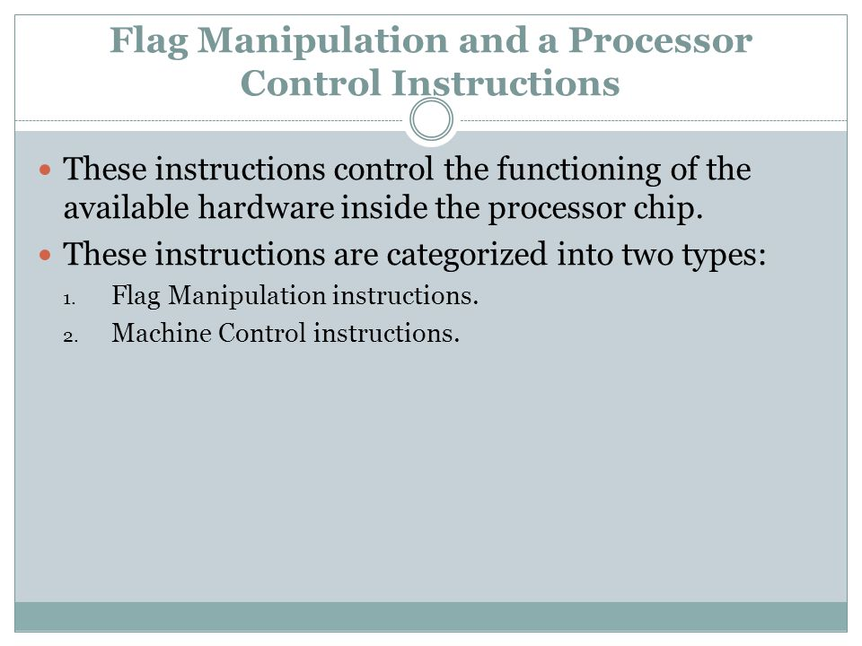 Flag Manipulation and a Processor Control Instructions