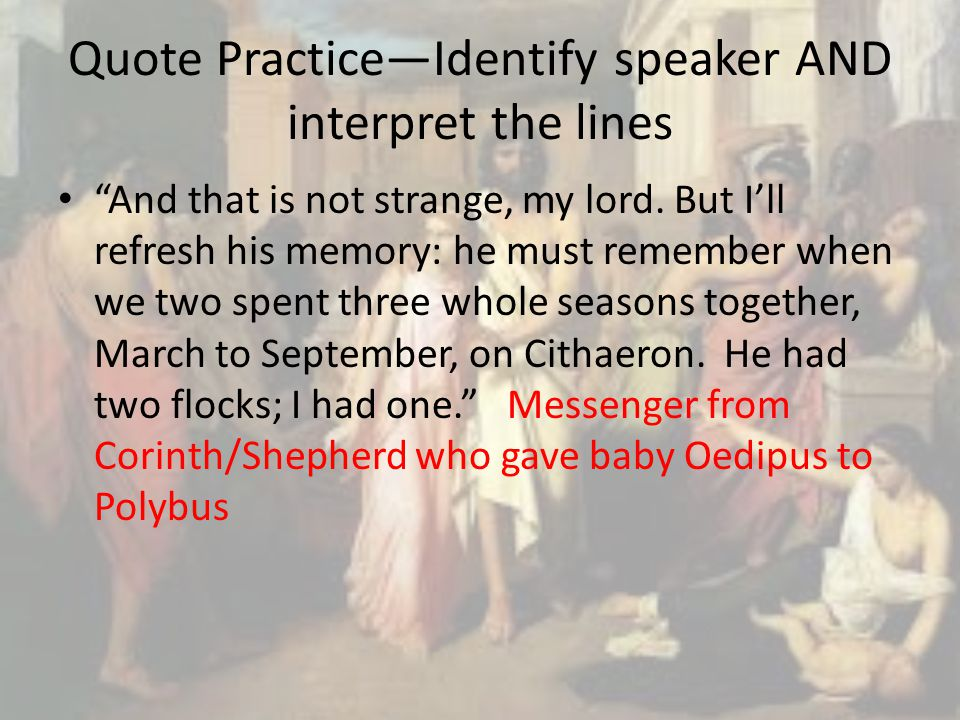 odipus note Free summary and analysis of the events in sophocles's oedipus the king that won't make you snore we promise.
