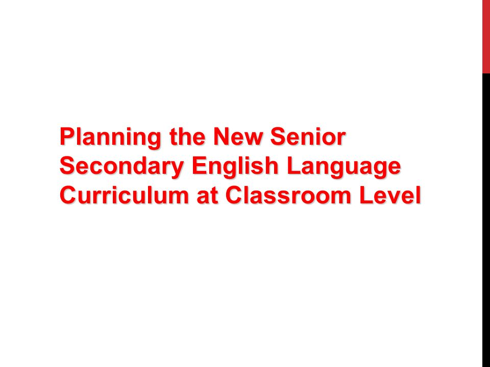 Planning the New Senior Secondary English Language Curriculum at Classroom Level