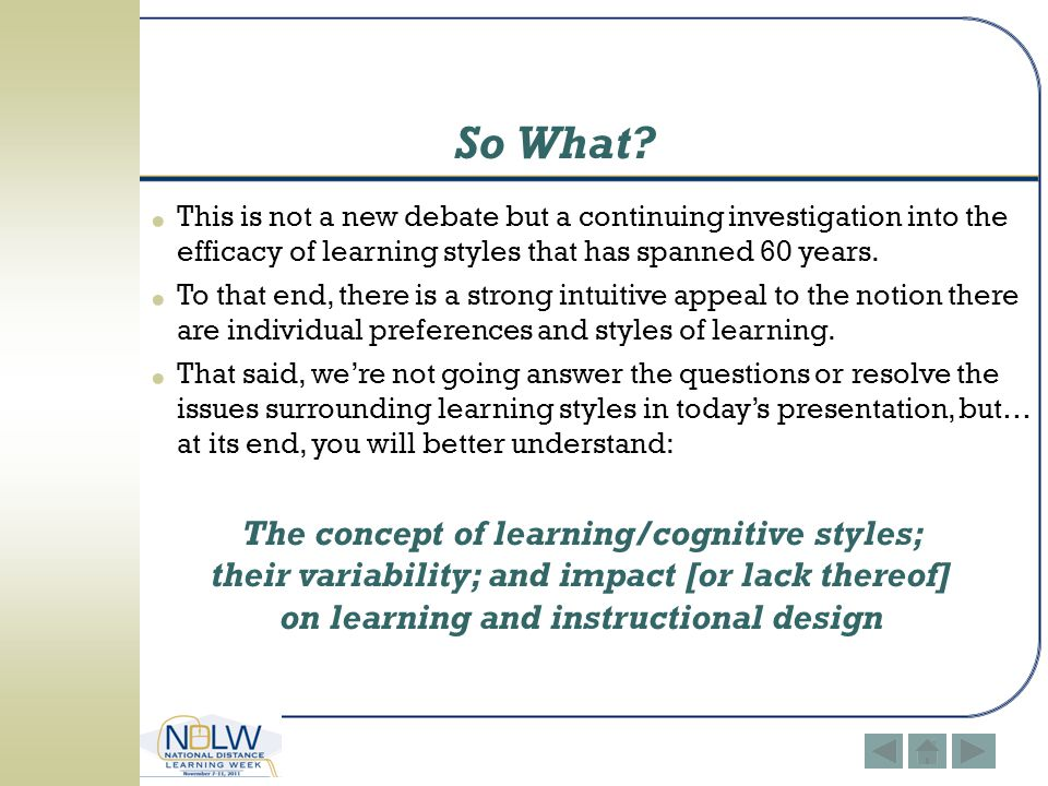 So What The concept of learning/cognitive styles;