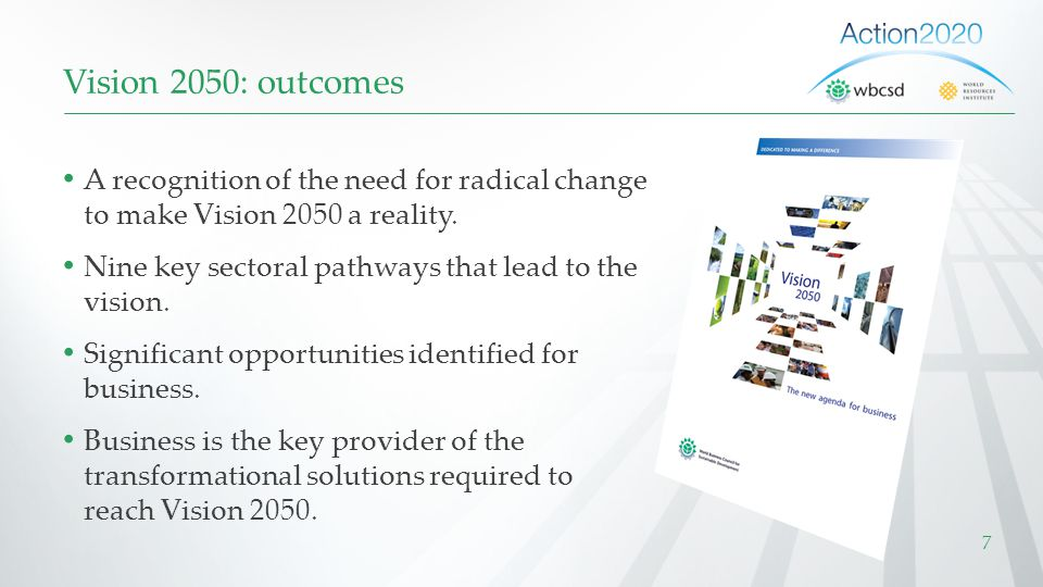 Vision 2050: outcomes A recognition of the need for radical change to make Vision 2050 a reality.