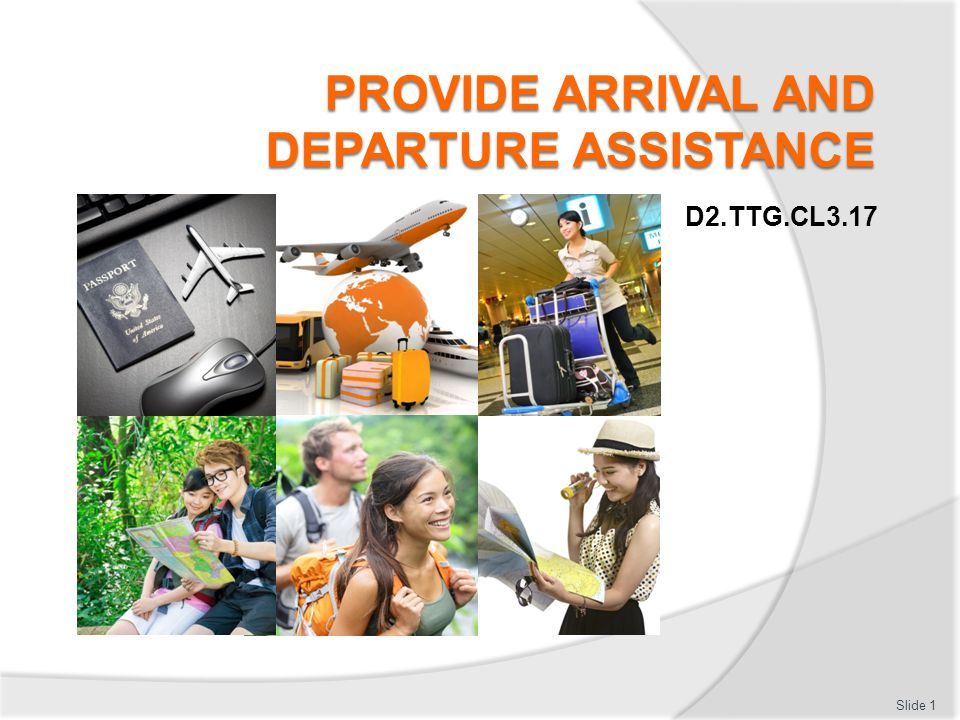PROVIDE ARRIVAL AND DEPARTURE ASSISTANCE