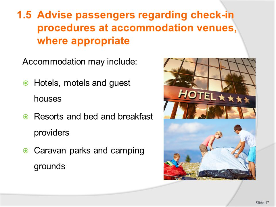 1.5 Advise passengers regarding check-in procedures at accommodation venues, where appropriate