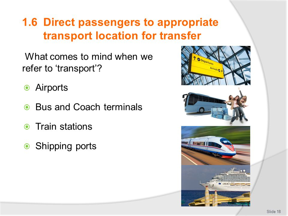 1.6 Direct passengers to appropriate transport location for transfer