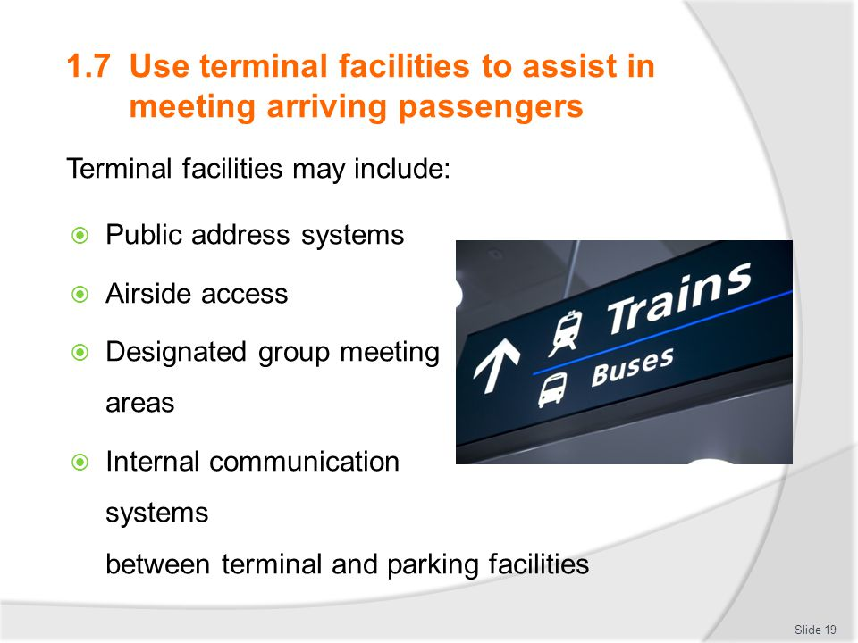 1.7 Use terminal facilities to assist in meeting arriving passengers